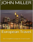 European Travel: The Complete European Travel Guide