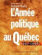 L'Année politique au Québec 1997-1998