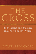 The Cross: Its Meaning and Message in a Postmodern World