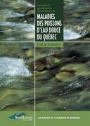 Maladies des poissons d'eau douce du Québec. Guide de diagnostic