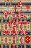 Joseph. Psychic Warrior God. Part 3.