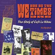 We Are As The Times Are - The Story of Caf Le Hibou
