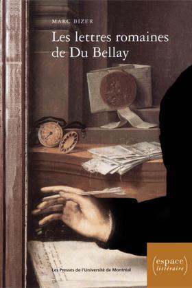 Les lettres romaines de Du Bellay