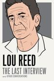 Lou Reed: The Last Interview: and Other Conversations