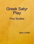 Greek Satyr Play: Five Studies