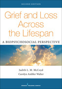 Grief and Loss Across the Lifespan, Second Edition: A Biopsychosocial Perspective