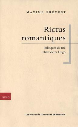Rictus romantiques. Politiques du rire chez Victor Hugo