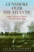 Gunsmoke Over the Atlantic: First Naval Actions of the Civil War