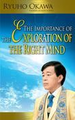 The Importance of the Exploration of the Right Mind