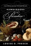Hamburgers in Paradise: The Stories behind the Food We Eat
