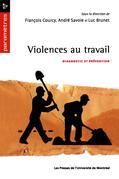 Violences au travail. Diagnostic et prévention