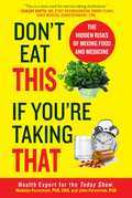 Don't Eat This If You're Taking That: The Hidden Risks of Mixing Food and Medicine