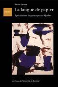 La langue de papier. Spéculations linguistiques au Québec (1957-1977)