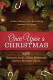 Once Upon a Christmas: 55 Heartwarming Short Stories Bring Meaning to the Season