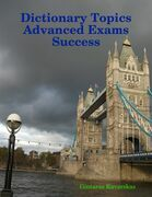 Dictionary Topics Advanced Exams Success