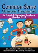 Common-Sense Classroom Management: For Special Education Teachers, Grades 6-12
