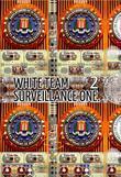 White Team Surveillance One. Part 2.