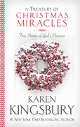 A Treasury of Christmas Miracles: True Stories of Gods Presence Today