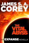 The Vital Abyss: An Expanse Novella