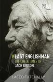 The Last Englishman: The Life and Times of Jack Gibson
