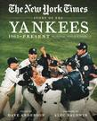 New York Times Story of the Yankees: 390 Articles, Profiles and Essays from 1903 to Present