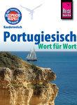 Reise Know-How Kauderwelsch Portugiesisch - Wort für Wort: Kauderwelsch-Sprachführer Band 11