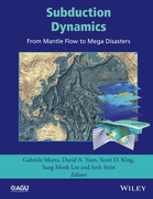 Subduction Dynamics: From Mantle Flow to Mega Disasters