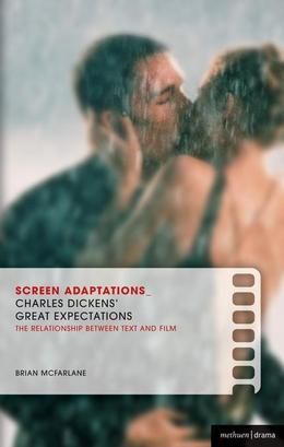 Screen Adaptations: Great Expectations: A Close Study of the Relationship Between Text and Film