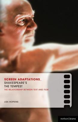 Screen Adaptations: The Tempest: A Close Study of the Relationship Between Text and Film