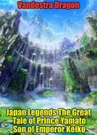 Japan Legends The Great Tale of Prince Yamato Son of Emperor Keiko