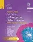 Robbins e Cotran - Le basi patologiche delle malattie: Vol. 1 Patologia generale - Vol. 2 Malattie degli organi e degli apparati