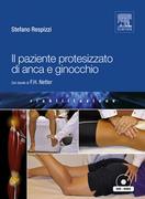 Il paziente protesizzato di anca e ginocchio: con tavole di F.H.Netter