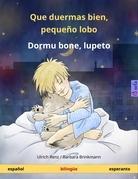 Que duermas bien, pequeño lobo - Dormu bone, lupeto. Libro infantil bilingüe (español - esperanto)