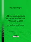 L'Oeuvre amoureuse et sentimentale de Maurice Magre