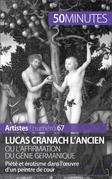 Lucas Cranach l'Ancien ou l'affirmation du génie germanique