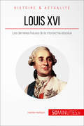 Louis XVI. « Le malheur de devenir roi »