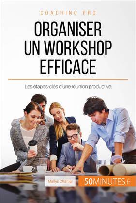 Comment organiser un workshop productif ?