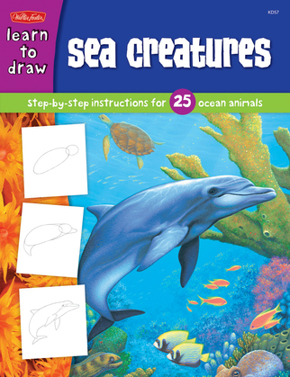 Sea Creatures: Step-by-step instructions for 25 ocean animals