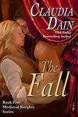 The Fall (Medieval Knights Series, Book 5)