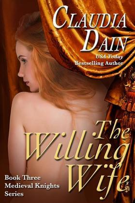 The Willing Wife (Medieval Knights Series, Book 3)