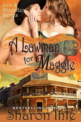 A Lawman for Maggie (The Law and Disorder Series, Book 3)