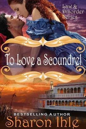 To Love a Scoundrel (Law and Disorder Series, Book 1)