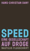 Speed: Eine Gesellschaft auf Droge