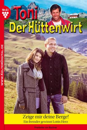 Toni der Hüttenwirt 61 - Heimatroman