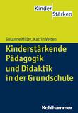 Kinderstärkende Pädagogik und Didaktik in der Grundschule