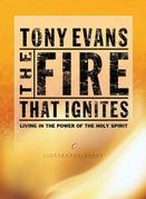 The Fire That Ignites: Living in the Power of the Holy Spirit