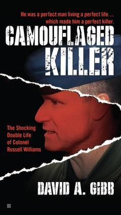 Camouflaged Killer: The Shocking Double Life Colonel Russell Williams