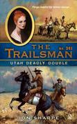 The Trailsman #361: Utah Deadly Double