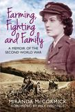 Farming, Fighting and Family: A Memoir of the Second World War