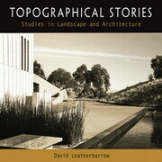 Topographical Stories: Studies in Landscape and Architecture
